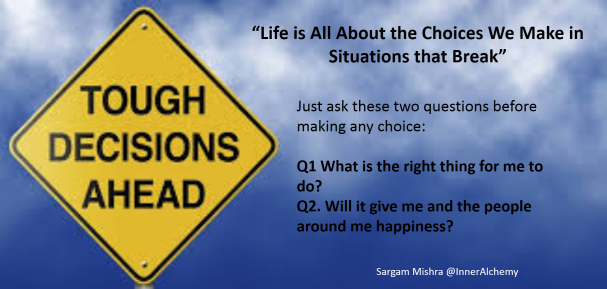 Choices we make sargam mishra tough decision