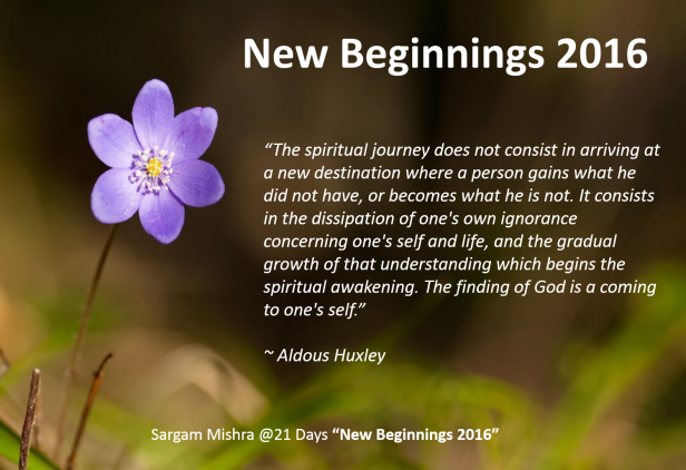 Day 2 New Beginnings 2016 Sargam Mishra Spiritual Journey Quotes alduous huxley